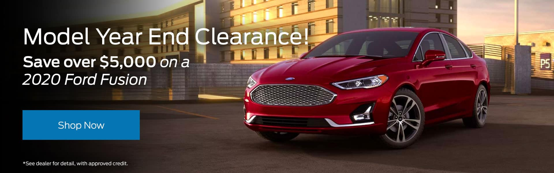 Model Year End Clearance! Subtext: Save over $5,000 on a 2020 Ford Fusion