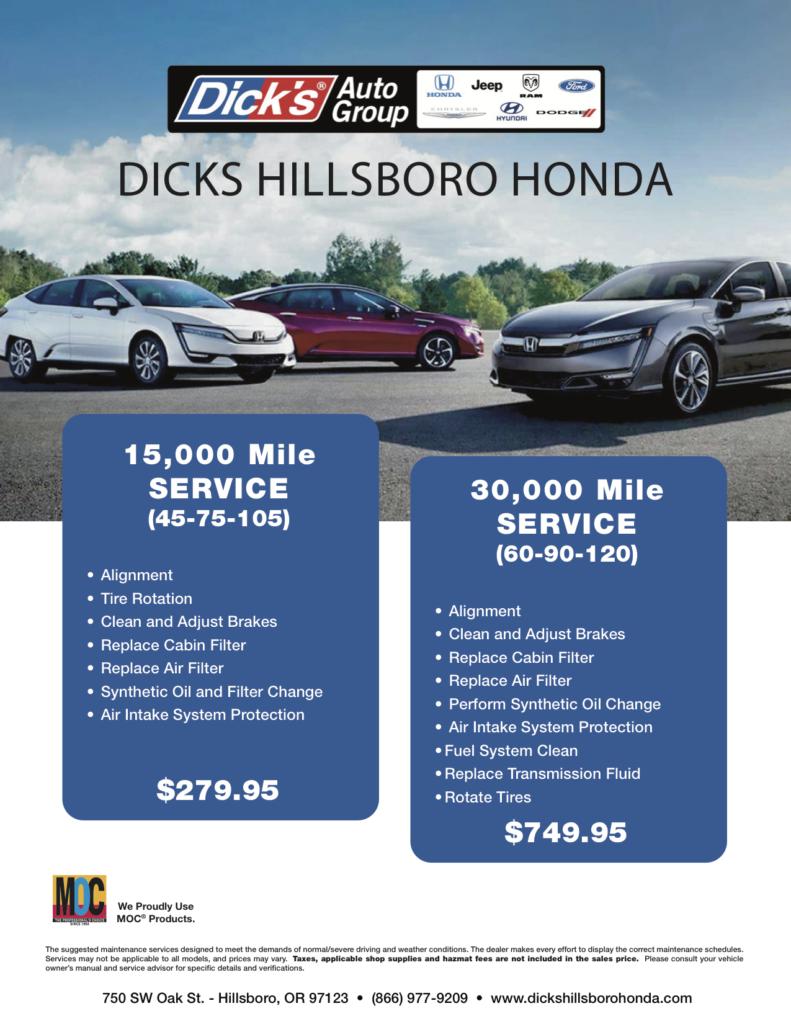 Dick's Hillsboro Honda 15k Mile Service for $279.95 vs 30k mile service for $749.95 call 866 977 9209