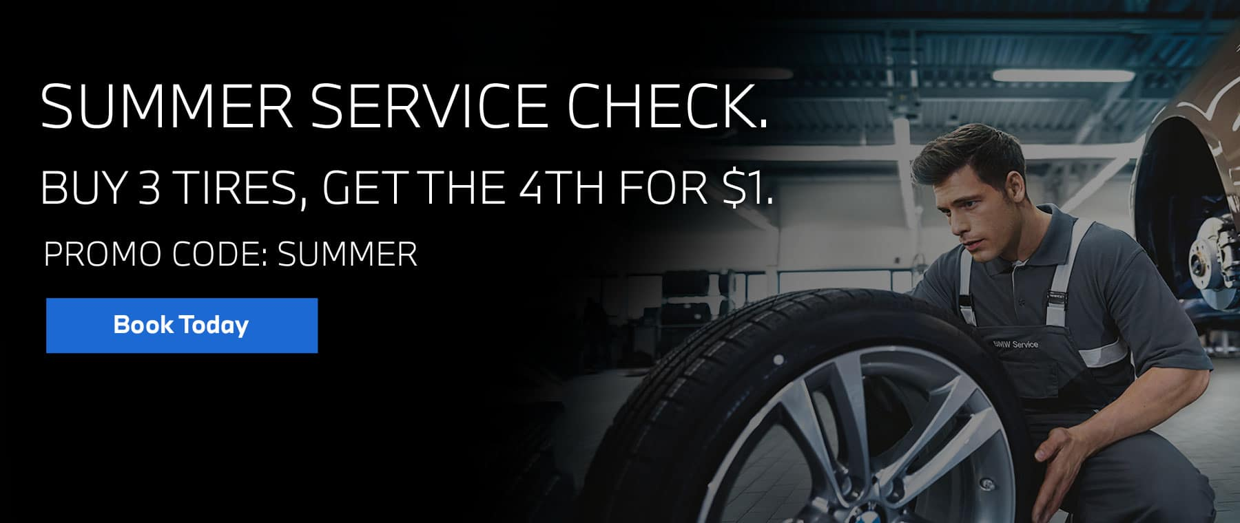 Summer Service Check, Buy 3 Tires, Get the 4th for $1.