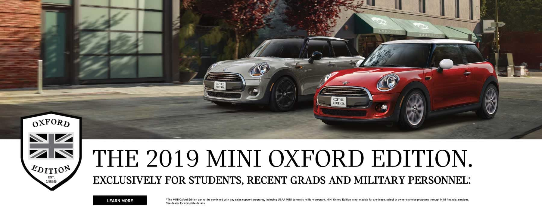 The 2019 MINI Oxford Edition. Exclusively for students, recent grads and military personnel. See East Bay MINI for complete details. Learn more button. MINI Cooper Hardtop 2 door and 4 door car driving on city street.