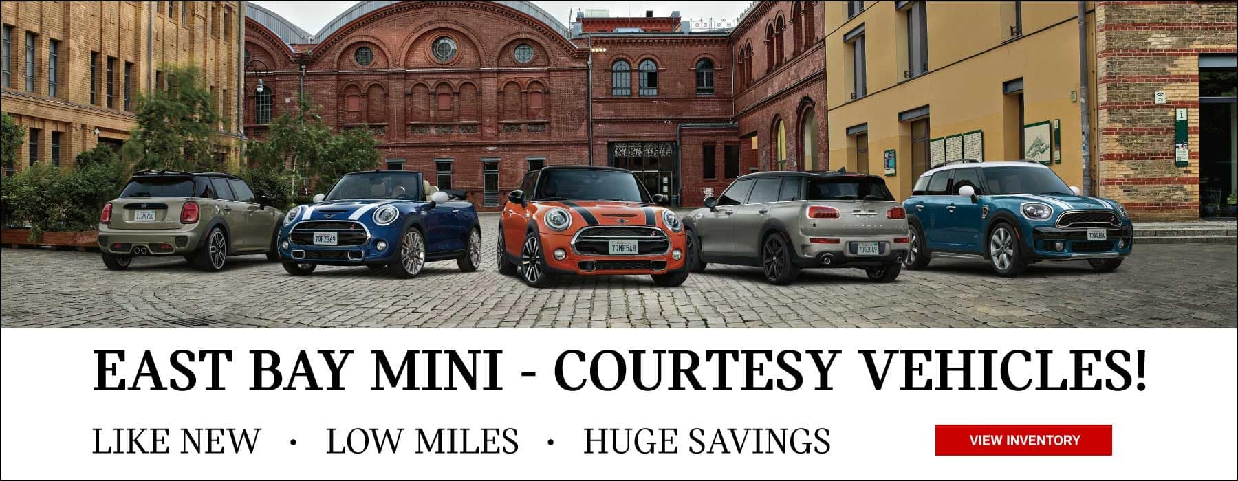 East Bay MINI - Courtesy Vehicles! Like new, low miles, huge savings. View Inventory button. Family of MINIs.