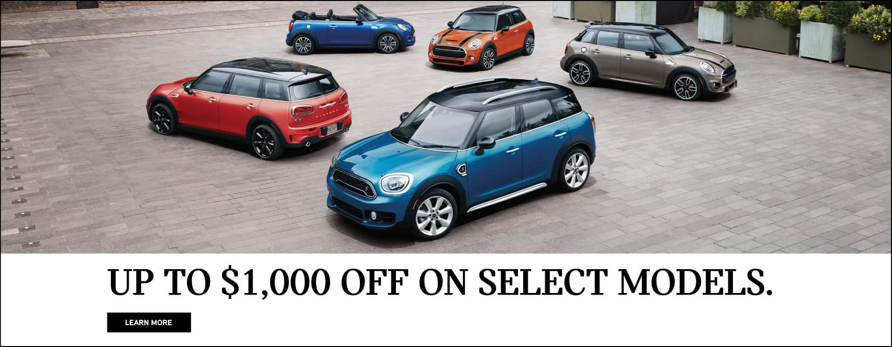Up to $1,000 off on select models. Learn more button. Family of MINI's parked on brick road.