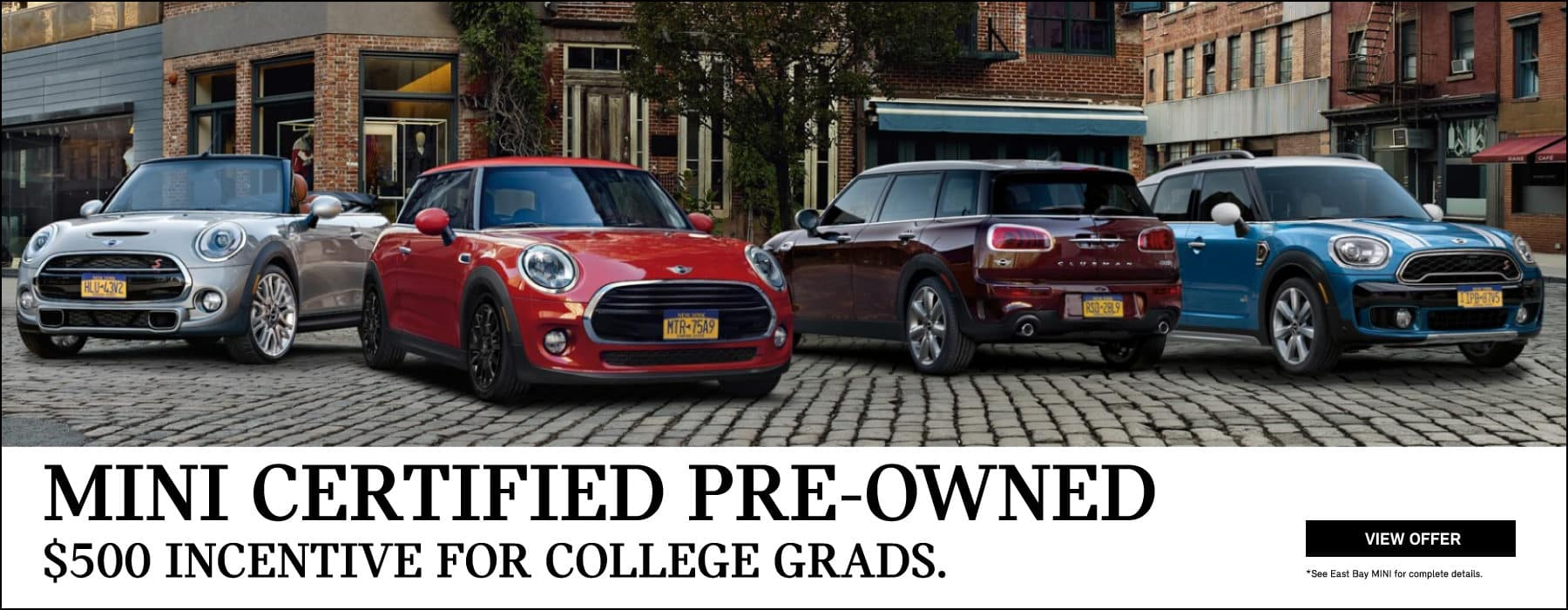 MINI Certified Pre-owned. $500 incentive for college grads. View offer button. Family of MINI's on brick road.