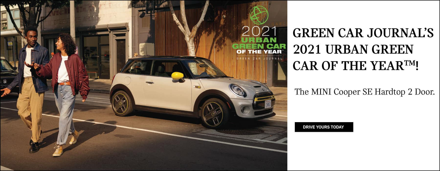 GREEN CAR JOURNALS 2021 URBAN GREEN CAR OF THE YEAR. THE MINI COOPER SE HARDTOP 2 DOOR. DRIVE YOUR TODAY BUTTON.