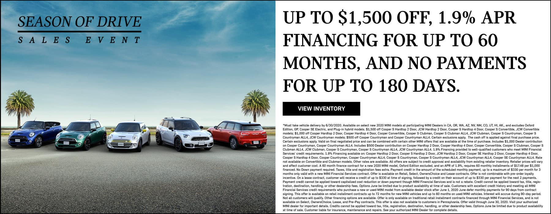 UP TO $1,500 OFF, 1.9% APR FINANCING FOR UP TO 60 MONTHS, AND NO PAYMENTS FOR UP TO 180 DAYS. SEE DEALER FOR COMPLETE DETAILS.