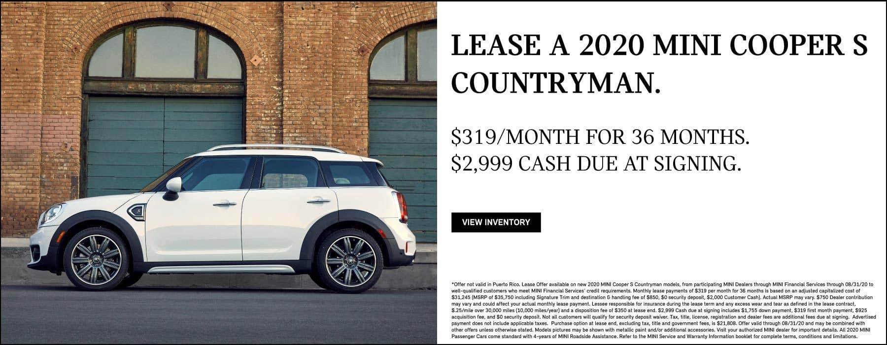 LEASE A 2020 MINI COOPER S COUNTRYMAN FOR $319 A MONTH FOR 36 MONTHS. $2,999 CASH DUE AT SIGNING. VIEW INVENTORY BUTTON. SEE DEALER FOR COMPLETE DETAILS.