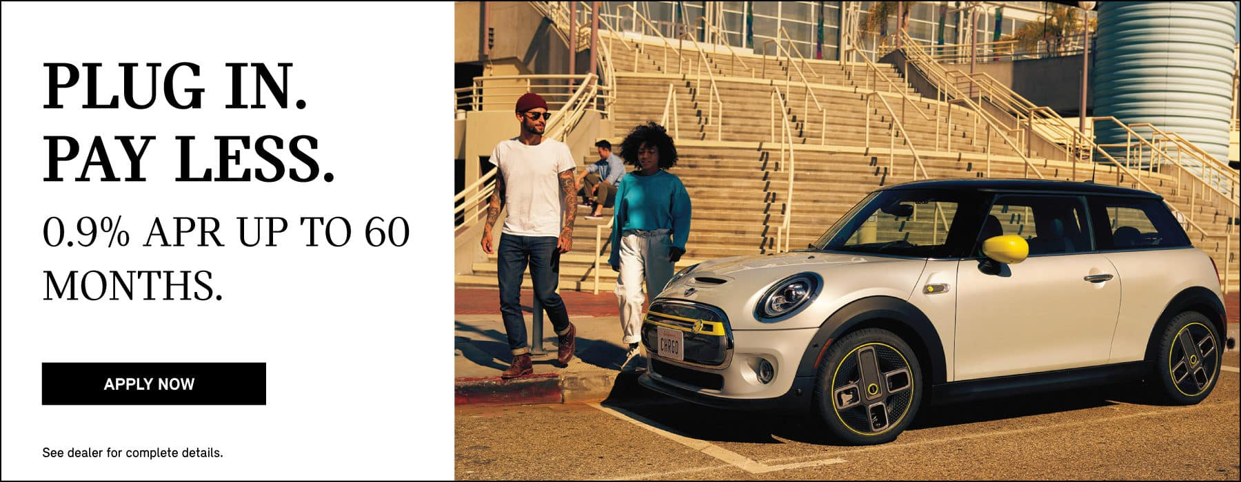 PLUG IN PAY LESS. 0.9% APR UP TO 60 MONTHS. APPLY NOW BUTTON.