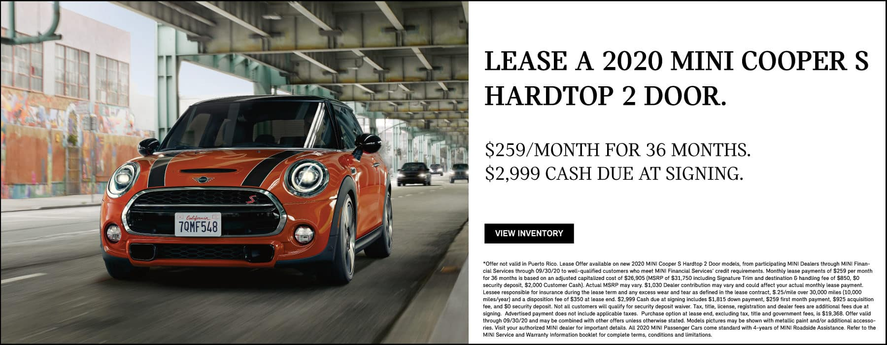 LEASE A 2020 MINI COOPER S HARDTOP 2 DOOR FOR $259 A MONTH FOR 36 MONTHS, $2,999 CASH DUE AT SIGNING. VIEW INVENTORY BUTTON. SEE DEALER FOR COMPLETE DETAILS.