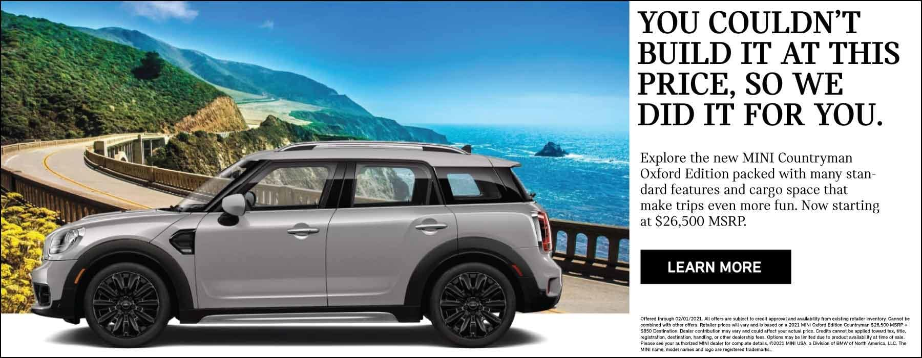 NEW MINI COUNTRYMAN OCFORD EDITION STARTING AT $26,500 MSRP. SEE DEALER FOR DETAILS.