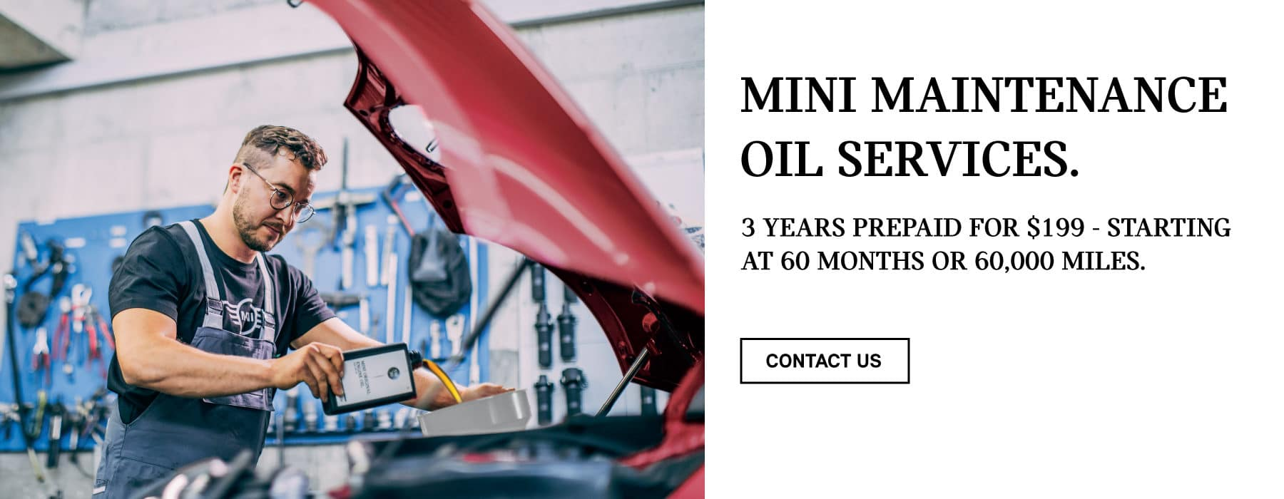 MINI MAINTENACE OIL SERVICES. PREPAY $199 FOR UNLIMITED OIL CHANGES FOR 3 YEARS.