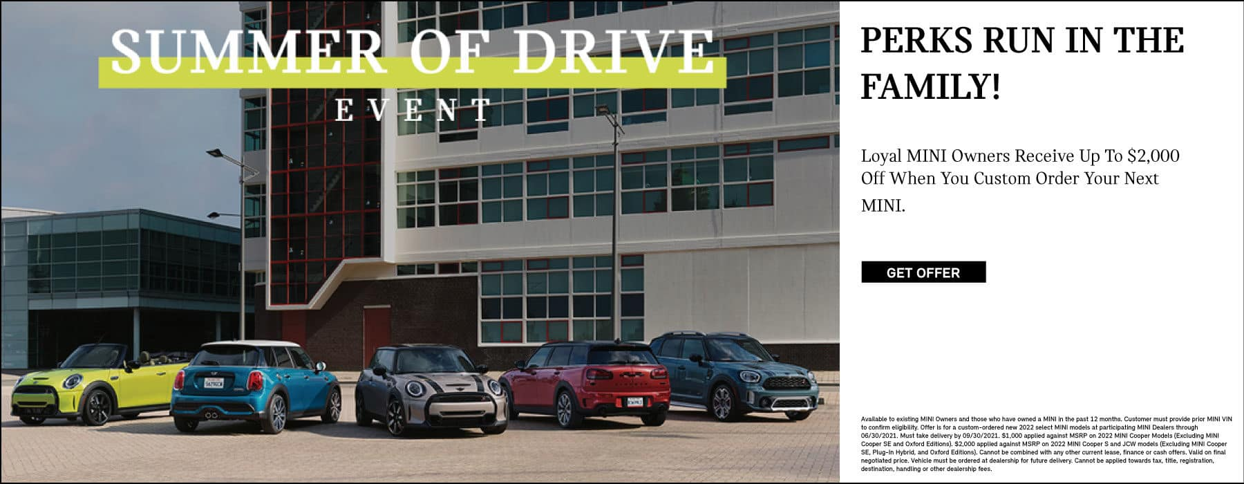 LOYAL MINI OWNERS RECEIVE UP TO $2,000 OFF WHEN YOU CUSTOM ORDER YOUR NEXT MINI.