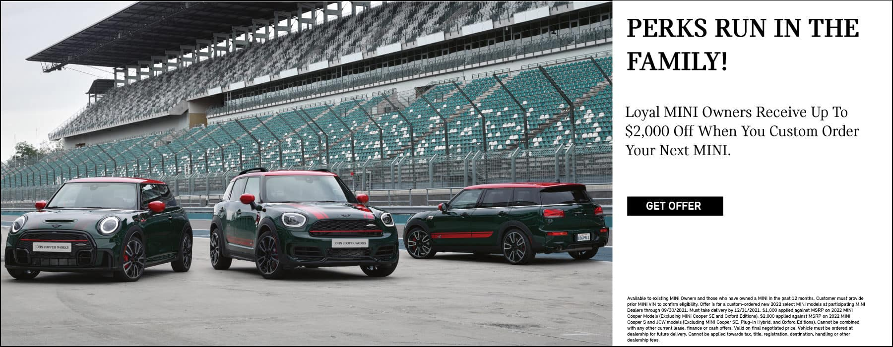 LOYAL MINI OWNERS RECEIVE UP TO $2,000 OFF WHEN YOU CUSTOM ORDER YOUR NEXT MINI. CLICK TO GET OFFER