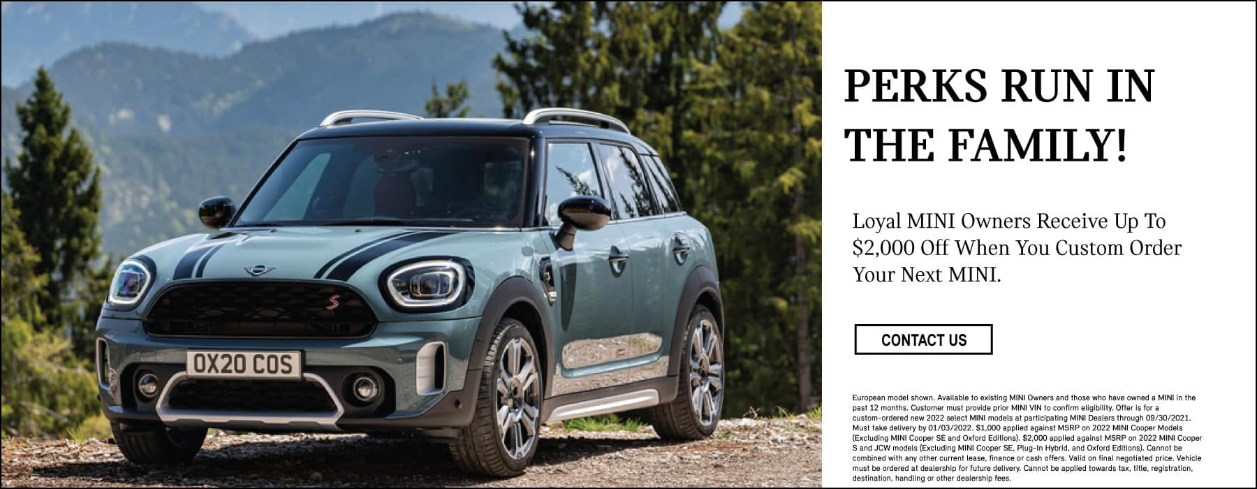 LOYAL MINI OWNERS RECEIVE UP TO $2,000 OFF WHEN YOU CUSTOM ORDER YOUR NEXT MINI. CLICK TO CONTACT US.