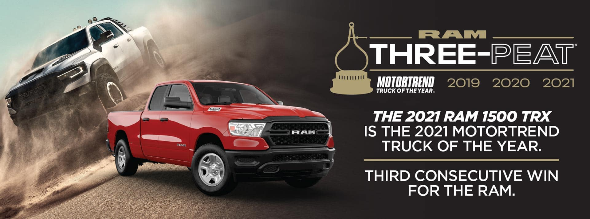 THE 2021 RAM 1500 TRX IS THE 2021 MOTORTREND TRUCK OF THE YEAR.