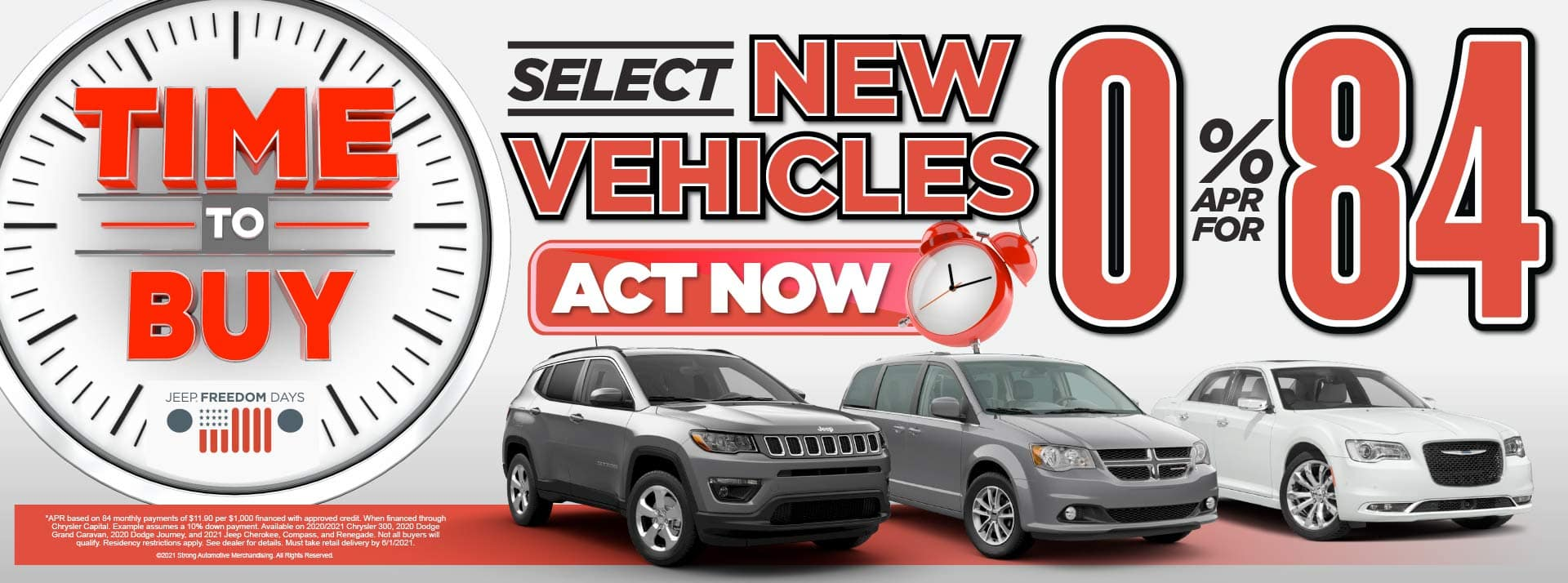 SELECT NEW VEHICLES 0% APR FOR 84 MOS* ACT NOW