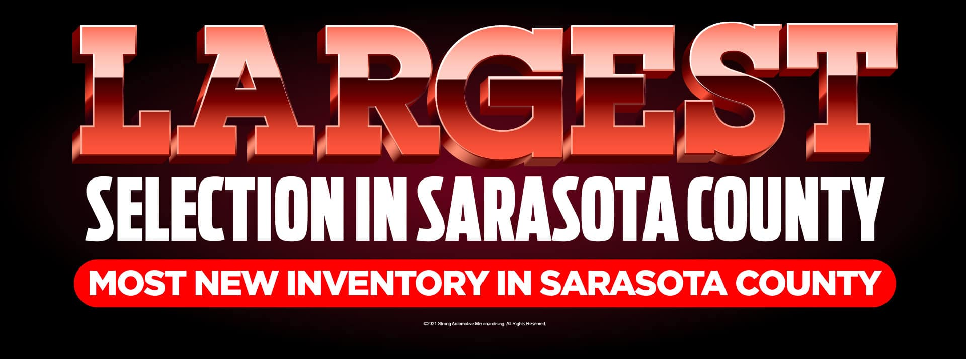Largest Selection in Sarasota County and Most New Inventory in Sarasota County - ACT NOW