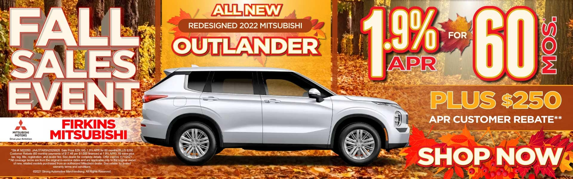 All New Redesigned 2022 Outlander – 1.9% APR for 60 mos* plus $250 APR Customer Rebate**