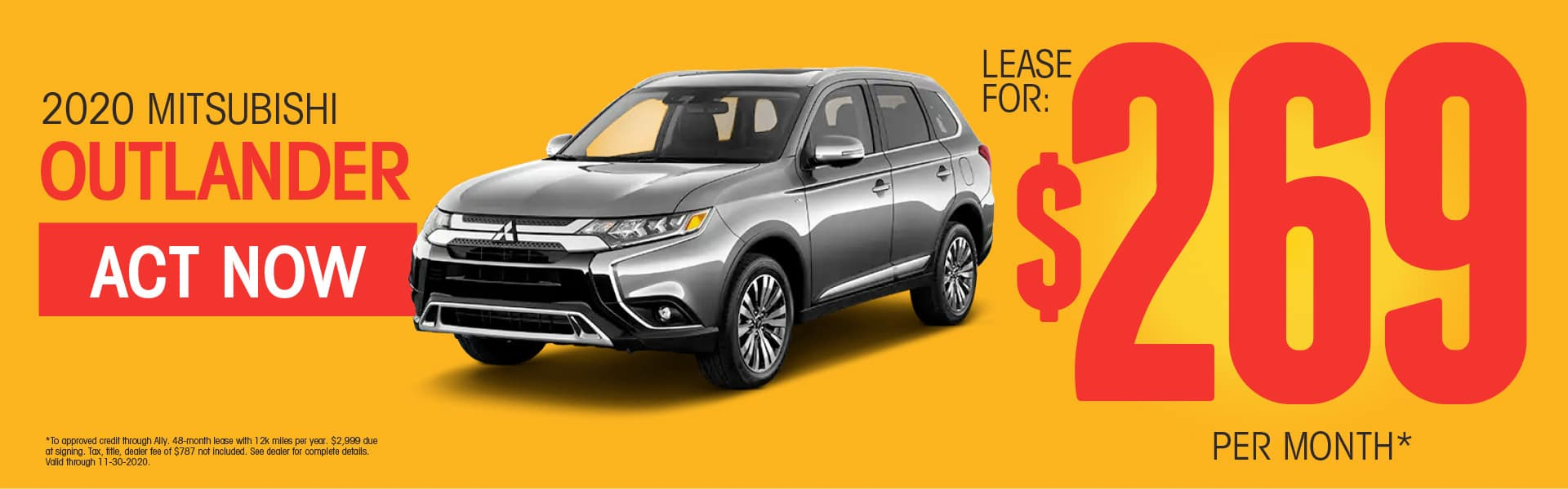 2020 Mitsubishi Outlander Lease for $269 per month* SHOP NOW