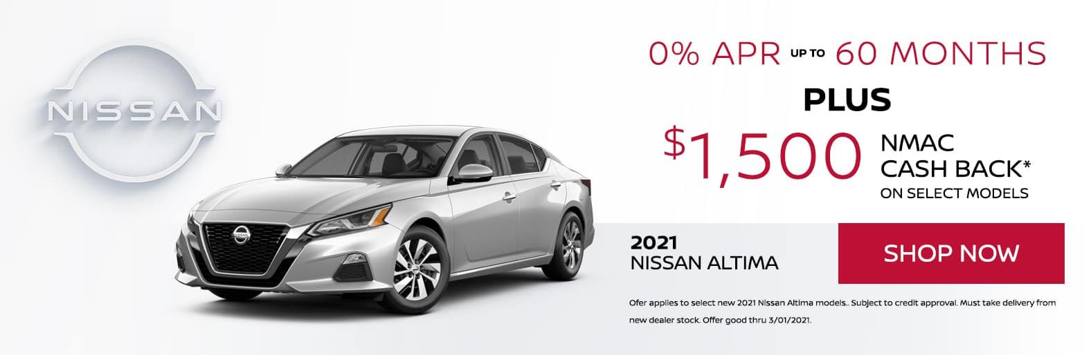 MY21 Nissan Altima 0% APR up to 60 months plus $1,500 NMAC Cash Back* on select models.