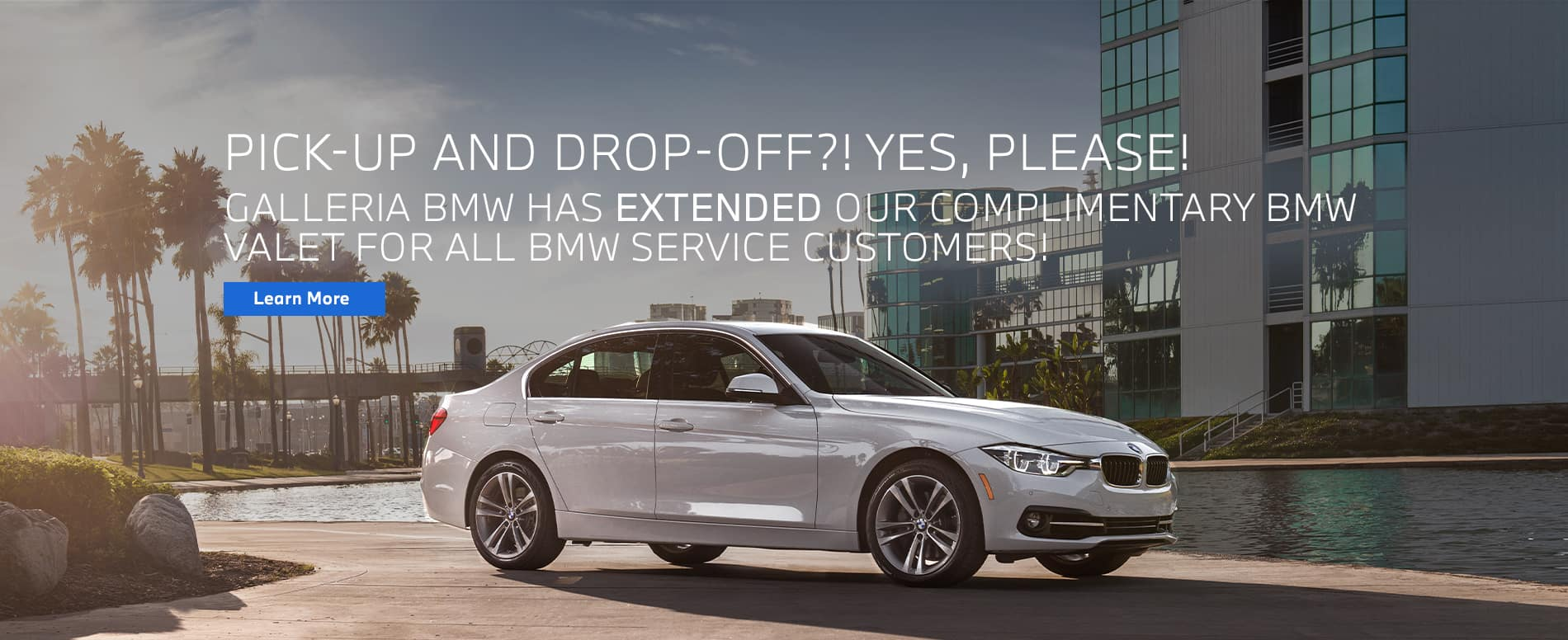 PICK-UP-AND-DROP-OFF-YES-PLEASE-GALLERIA-BMW-HAS-EXTENEDED-COMPLIMENTARY-BMW-VALET-FOR-ALL-SERVICE-CUSTOMERS