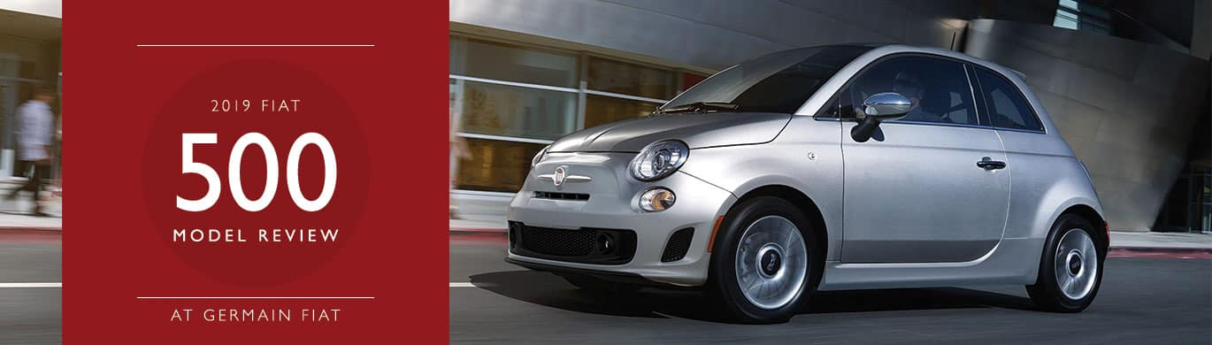 2019 FIAT 500 Model Overview at Germain FIAT of Columbus