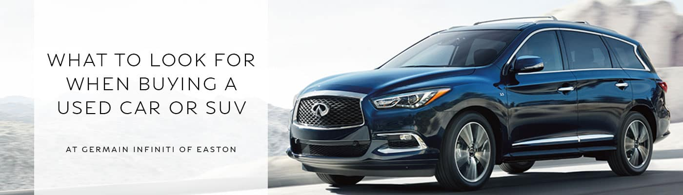 What to Look For When Buying a Used Car - INFINITI of Easton