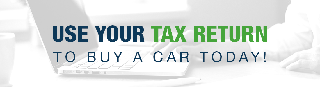 Use Your Tax Return to Buy Today!