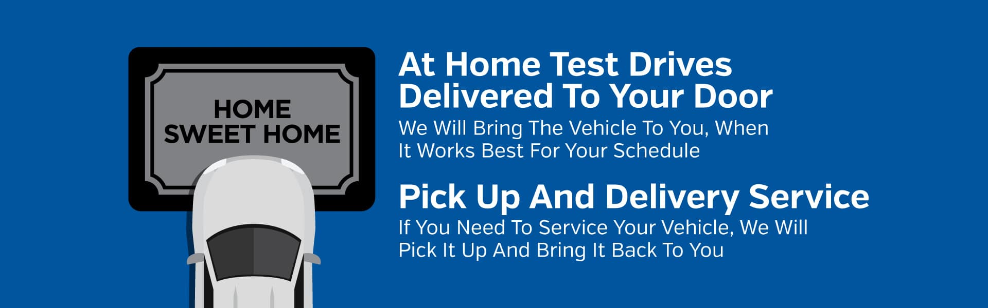 At Home Test Drives Delivered To Your Door - Pick Up and Delivery Available