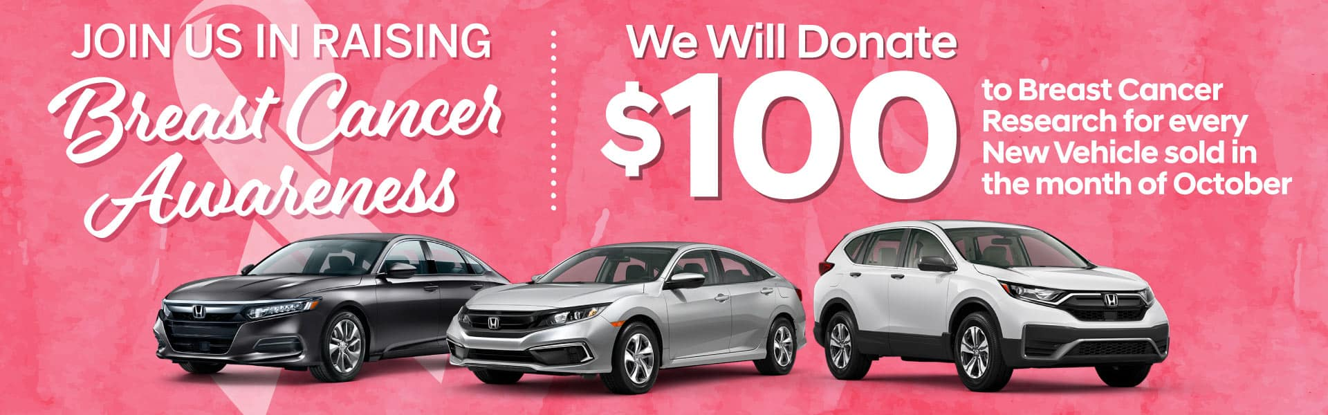Join Us in Raising Breast Cancer Awareness | We will Donate $100 to Research for every new vehicle sold during October