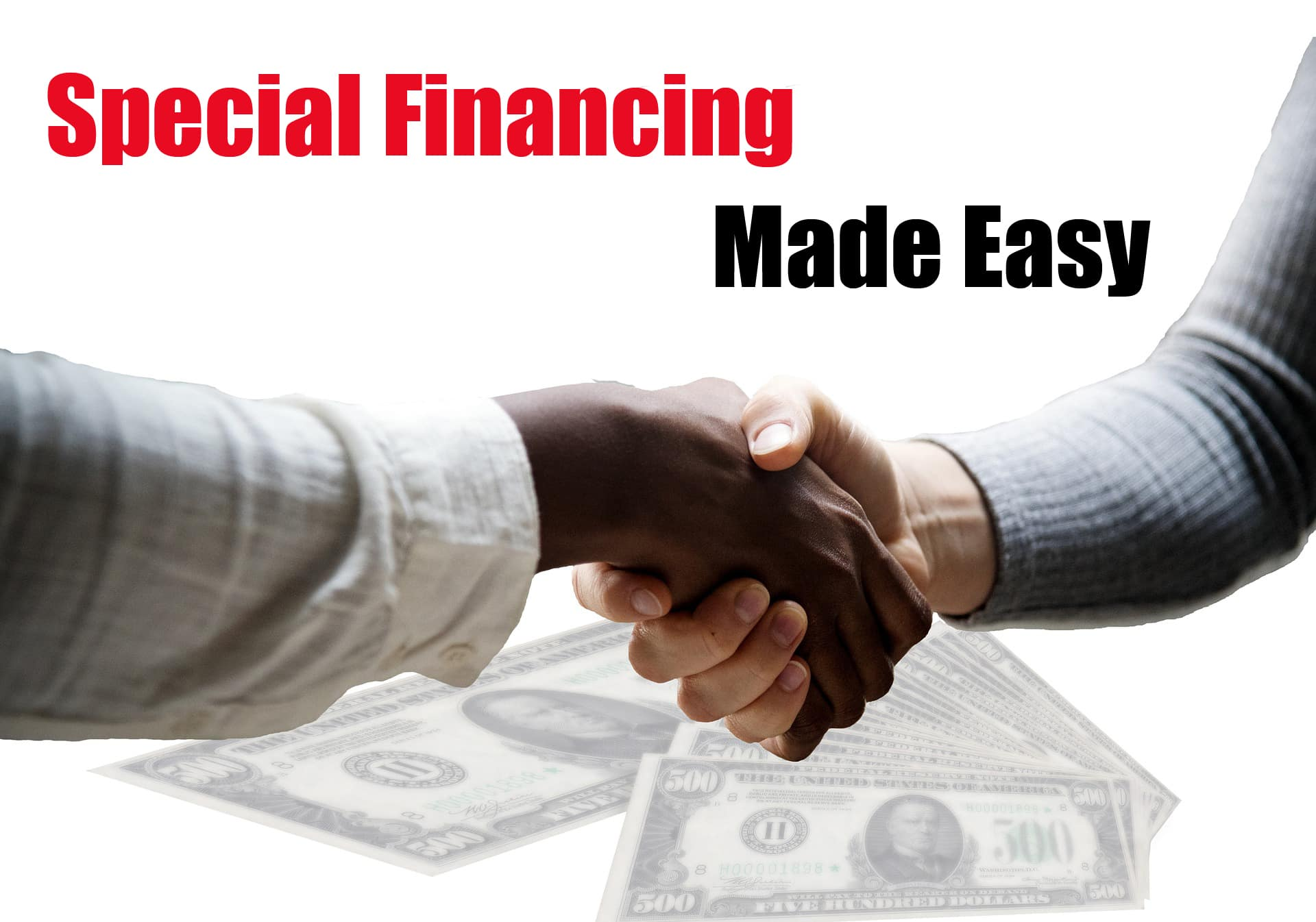 Special Financing Made Easy