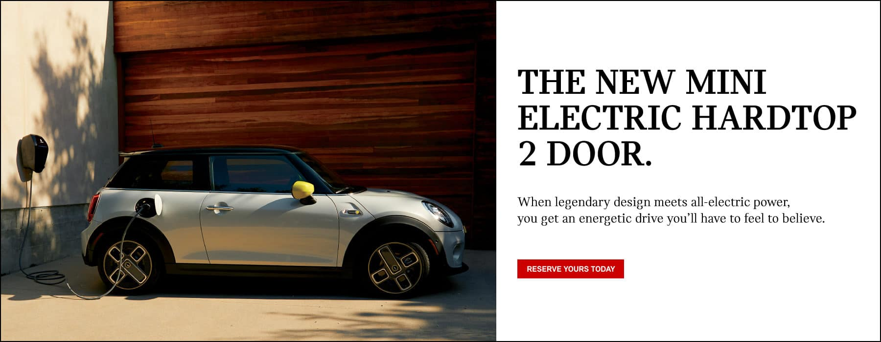 THE NEW MINI ELECTRIC HARDTOP 2 DOOR. When legendary design meets all-electric power, you get an energetic drive you'll have to feel to believe. Click to register yours today.