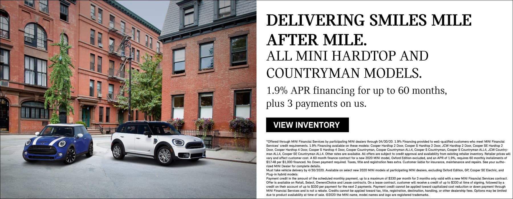 DELIVERING SMILES MILE AFTER MILE. All MINI Hardtops and Countryman models. 1.9% APR financing for 60 months, plus 3 payments on us.