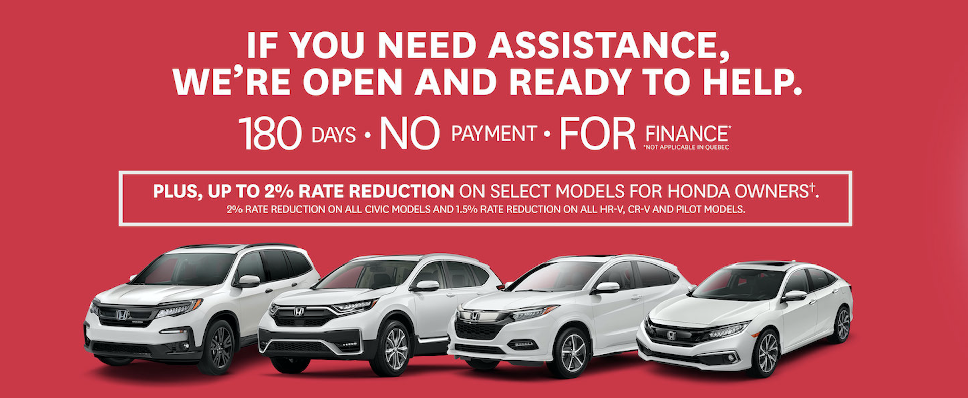 180 Days | No Payment | For Finance + up to 2% Loyalty Rate Reduction